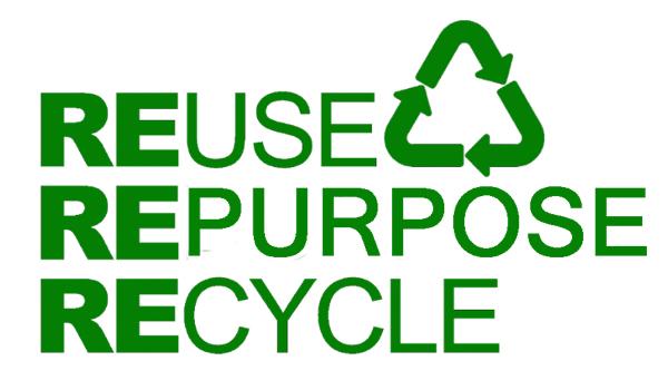 Recycle, repurpose or reuse