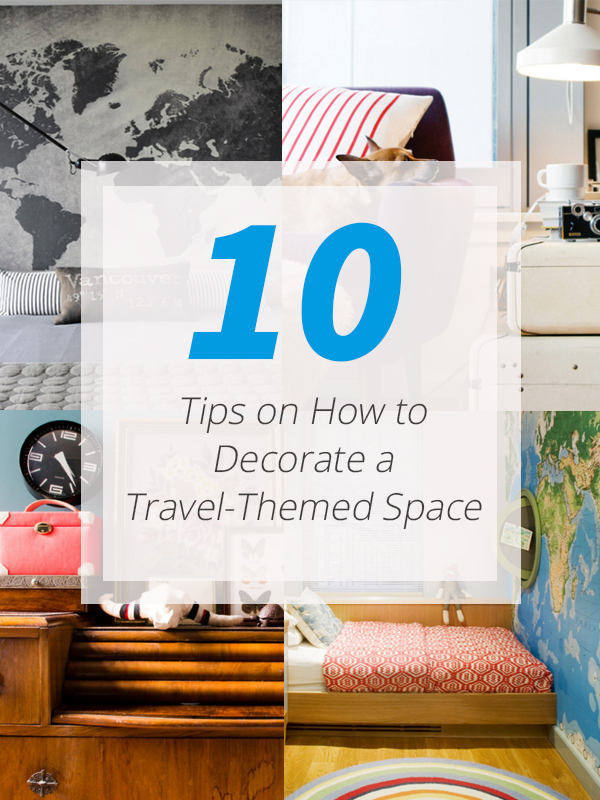 10 tips on how to decorate a travel themed space home design lover - Bedrooms on the move travel themed design ideas ...