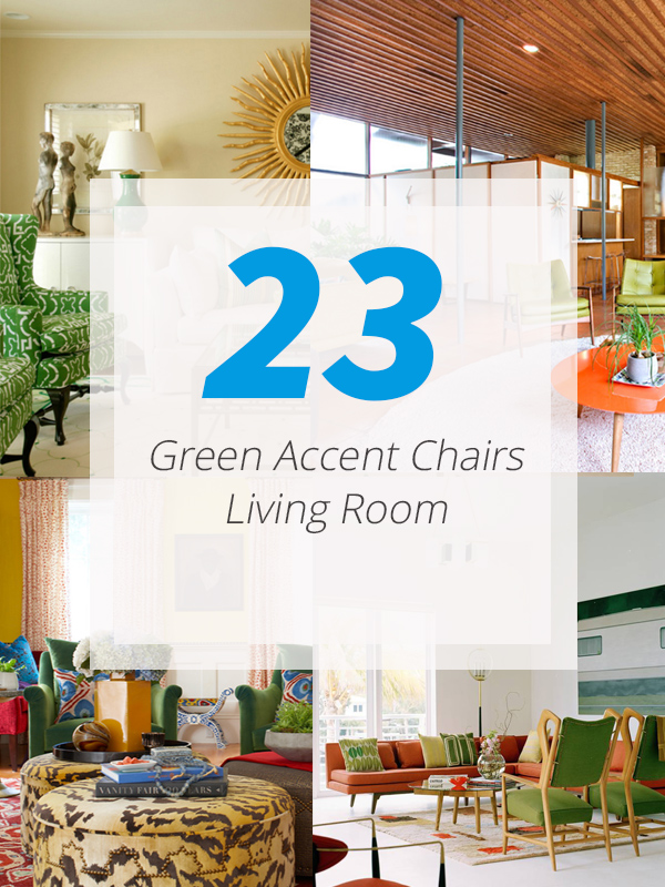 23 Green Accent Chairs in Living Room for a Refreshing Touch