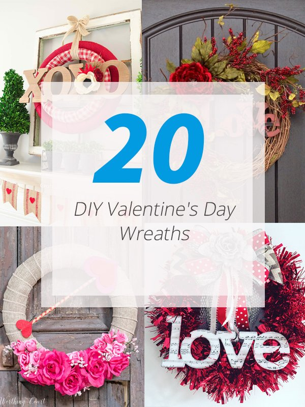 20 DIY Valentine's Day Wreaths That Will Make You Say XOXO